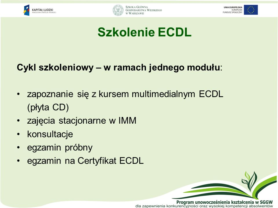 Szkolenie ECDL Cykl szkoleniowy – w ramach jednego modułu: