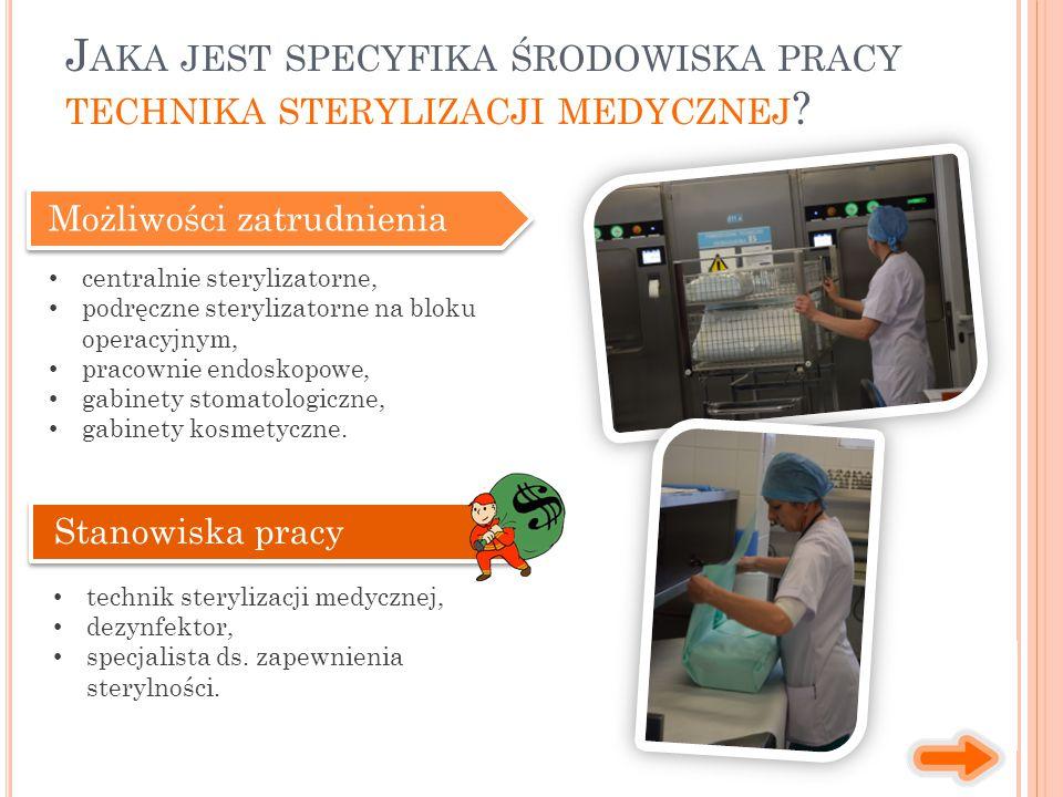 Jaka jest specyfika środowiska pracy technika sterylizacji medycznej