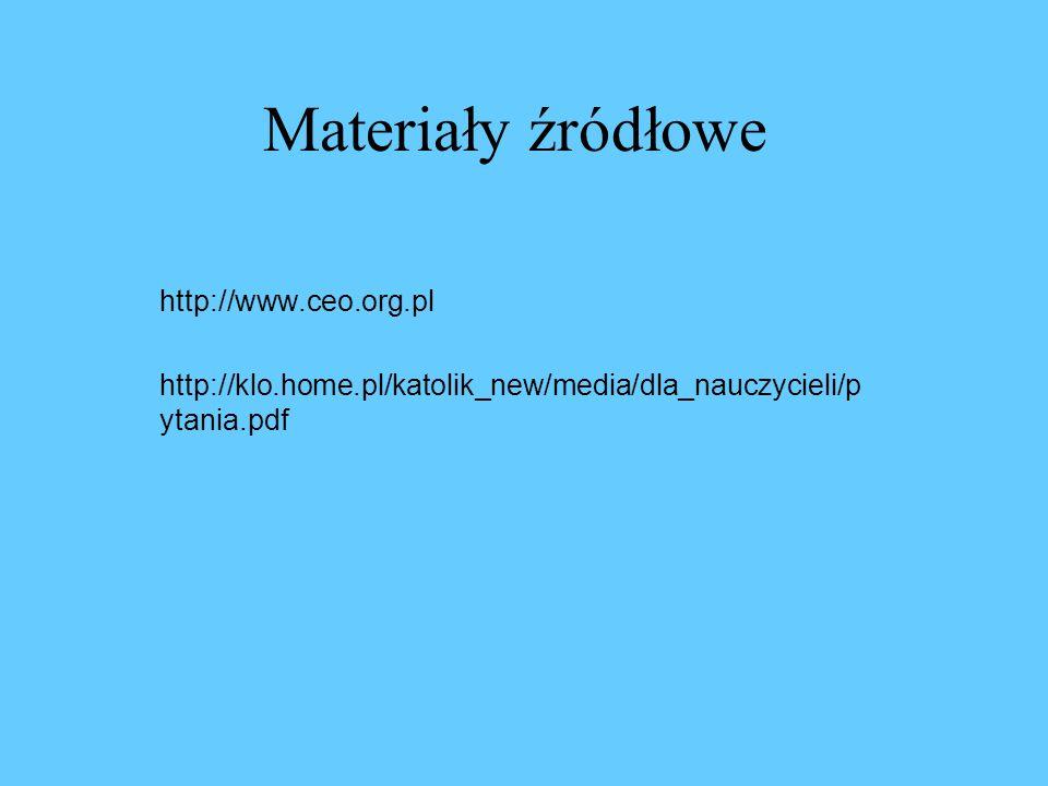 Materiały źródłowe http://www.ceo.org.pl