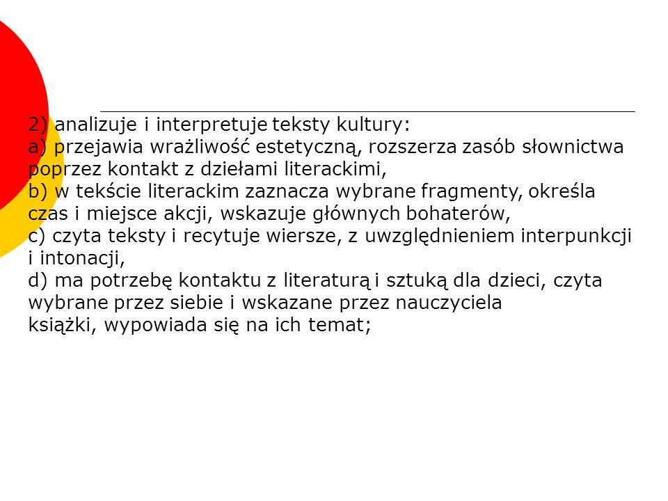 2) analizuje i interpretuje teksty kultury: