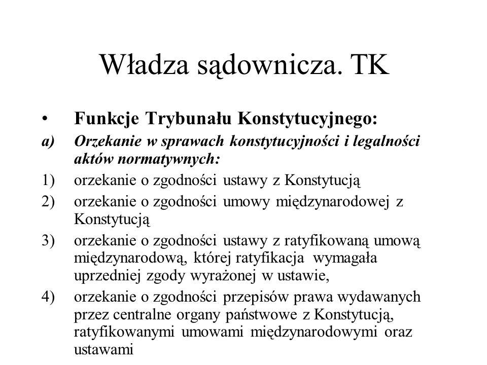 Władza sądownicza. TK Funkcje Trybunału Konstytucyjnego: