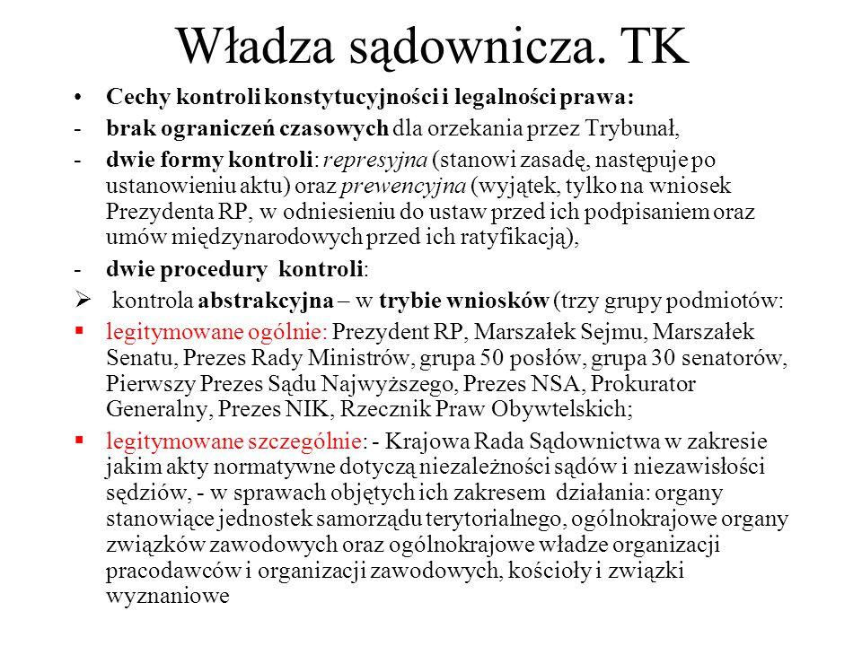 Władza sądownicza. TK Cechy kontroli konstytucyjności i legalności prawa: brak ograniczeń czasowych dla orzekania przez Trybunał,
