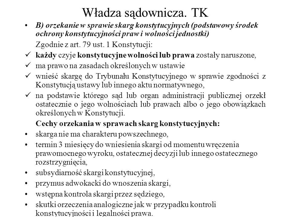Władza sądownicza. TK B) orzekanie w sprawie skarg konstytucyjnych (podstawowy środek ochrony konstytucyjności praw i wolności jednostki)