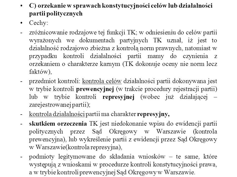 C) orzekanie w sprawach konstytucyjności celów lub działalności partii politycznych
