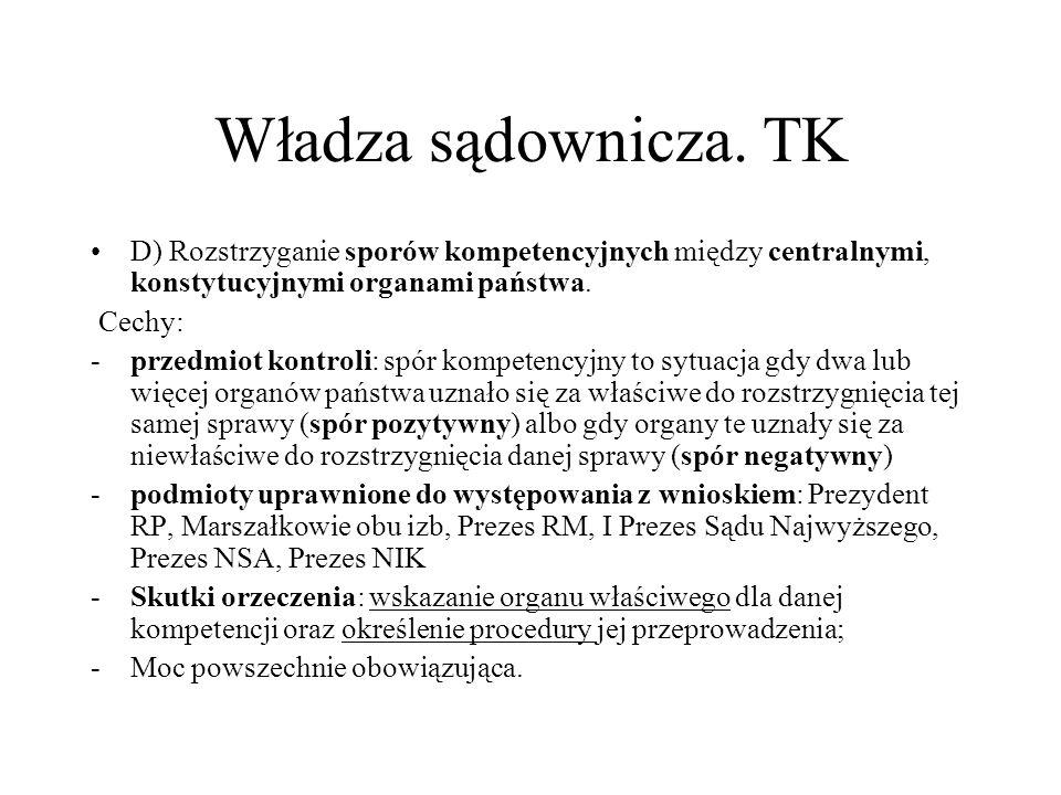 Władza sądownicza. TK D) Rozstrzyganie sporów kompetencyjnych między centralnymi, konstytucyjnymi organami państwa.
