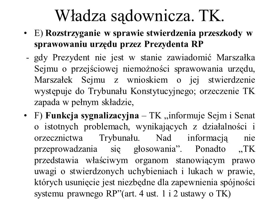 Władza sądownicza. TK. E) Rozstrzyganie w sprawie stwierdzenia przeszkody w sprawowaniu urzędu przez Prezydenta RP.