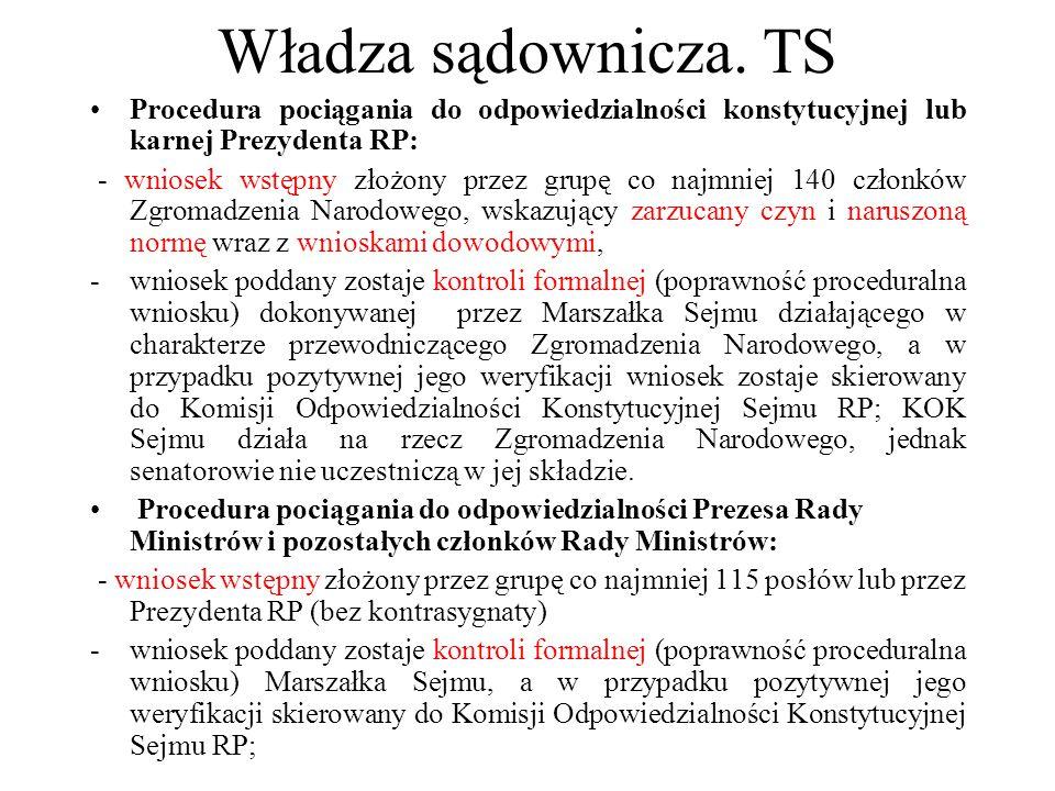 Władza sądownicza. TS Procedura pociągania do odpowiedzialności konstytucyjnej lub karnej Prezydenta RP: