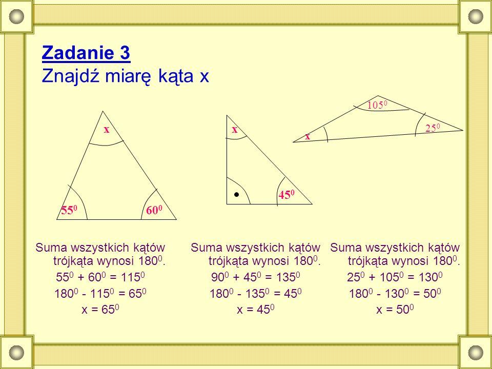 Zadanie 3 Znajdź miarę kąta x