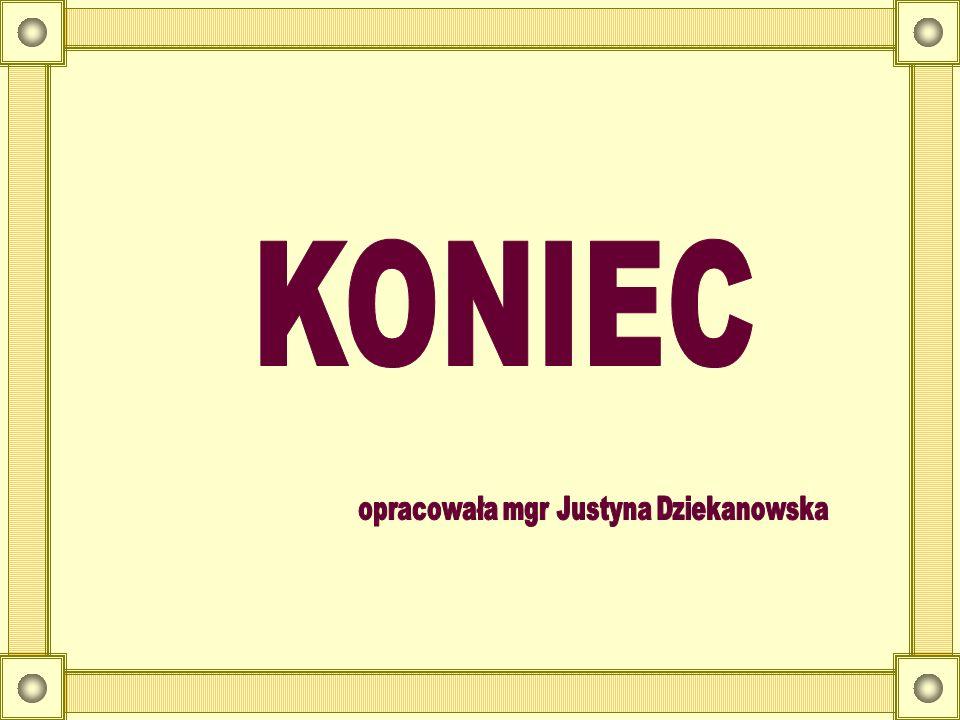 opracowała mgr Justyna Dziekanowska