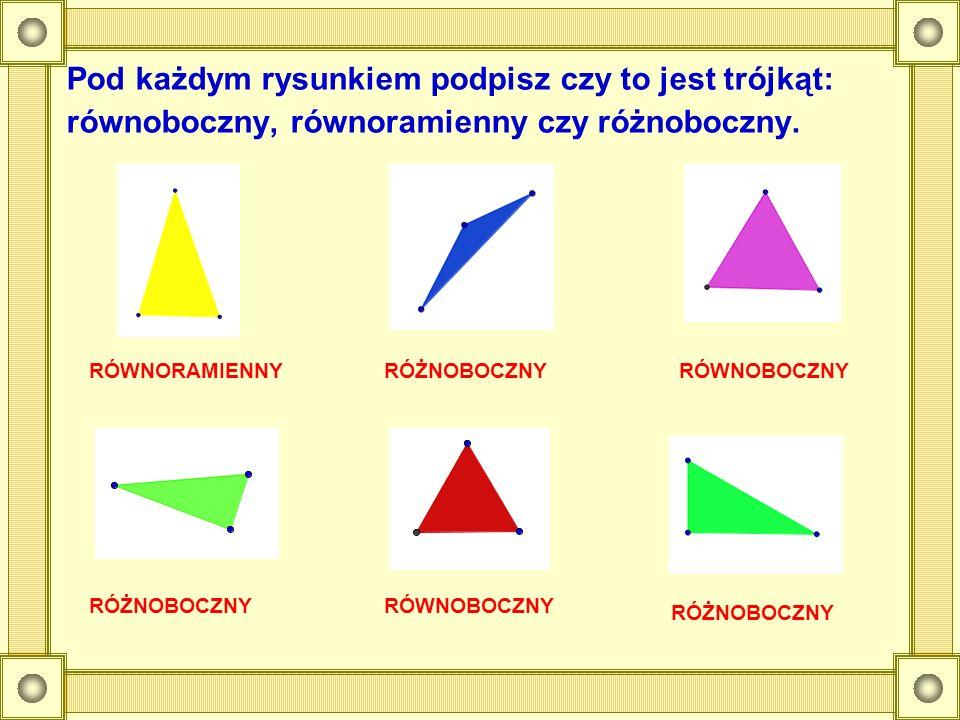 Pod każdym rysunkiem podpisz czy to jest trójkąt: