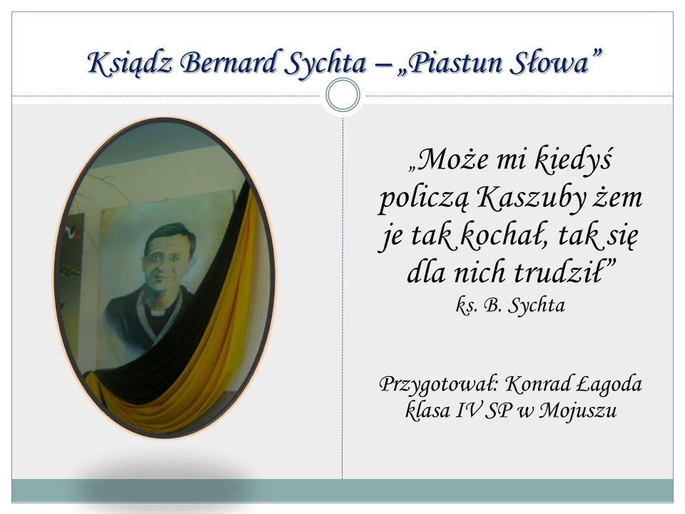 "Ksiądz Bernard Sychta – ""Piastun Słowa"