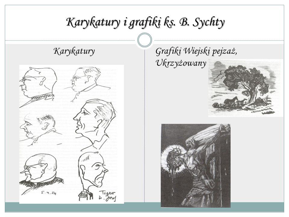Karykatury i grafiki ks. B. Sychty