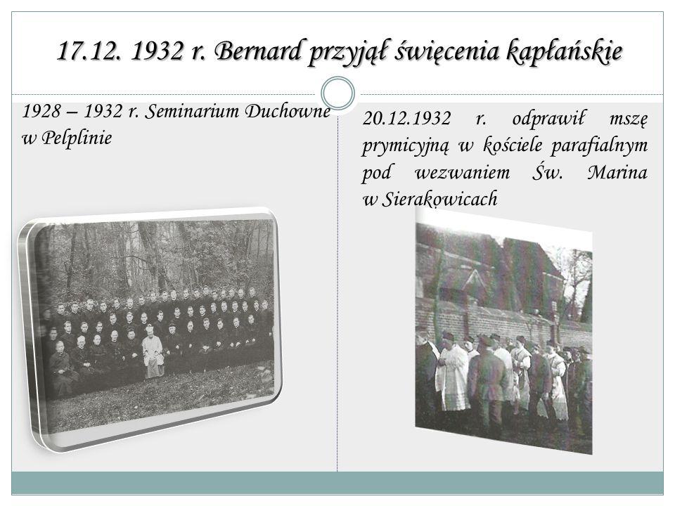 17.12. 1932 r. Bernard przyjął święcenia kapłańskie