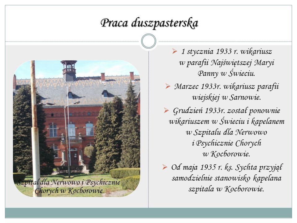 Praca duszpasterska 1 stycznia 1933 r. wikariusz w parafii Najświętszej Maryi Panny w Świeciu.