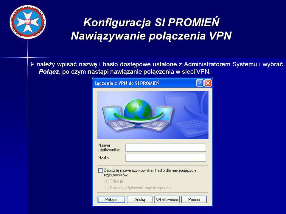 Konfiguracja SI PROMIEŃ Nawiązywanie połączenia VPN
