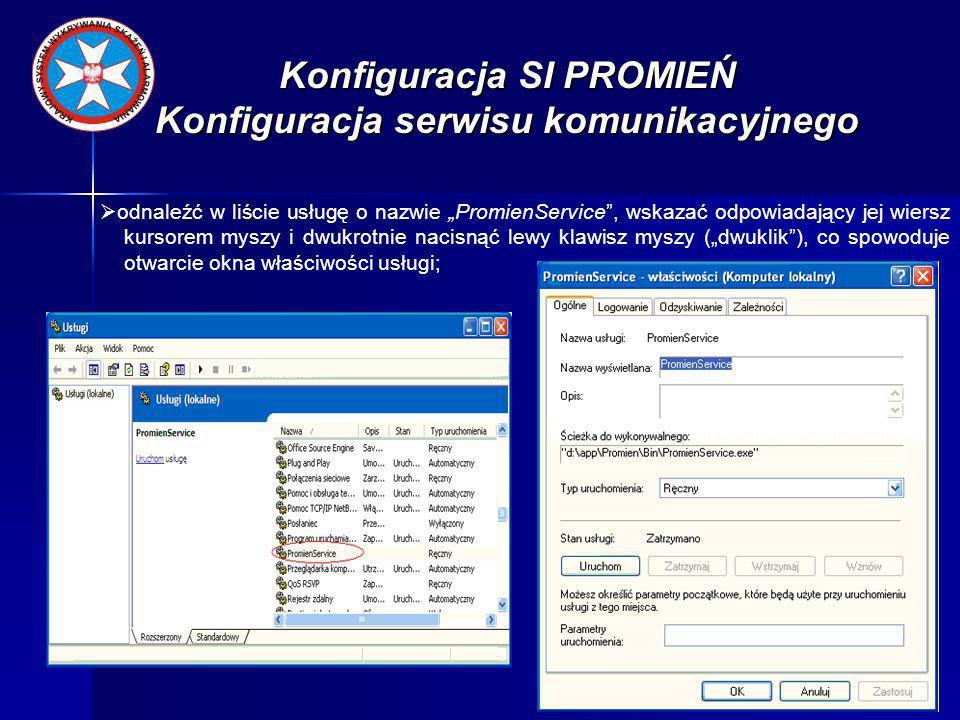 Konfiguracja SI PROMIEŃ Konfiguracja serwisu komunikacyjnego
