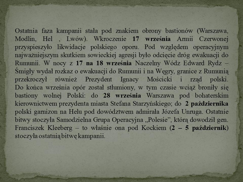 Ostatnia faza kampanii stała pod znakiem obrony bastionów (Warszawa, Modlin, Hel , Lwów).