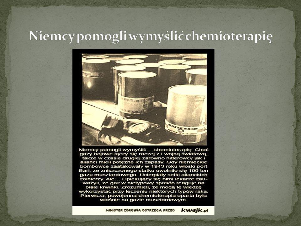 Niemcy pomogli wymyślić chemioterapię