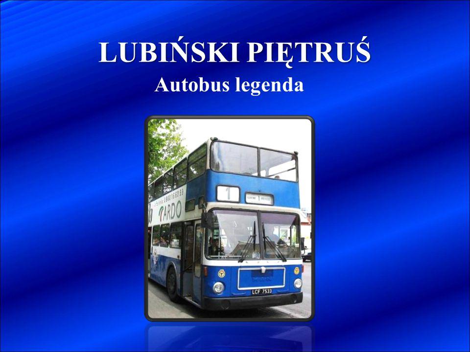 LUBIŃSKI PIĘTRUŚ Autobus legenda