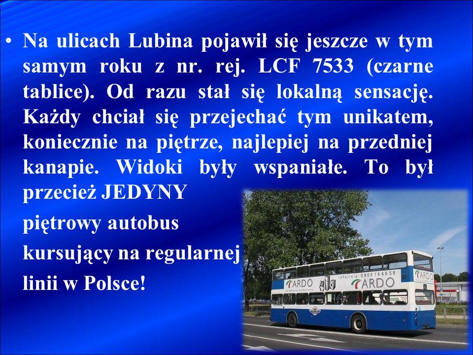 Na ulicach Lubina pojawił się jeszcze w tym samym roku z nr. rej