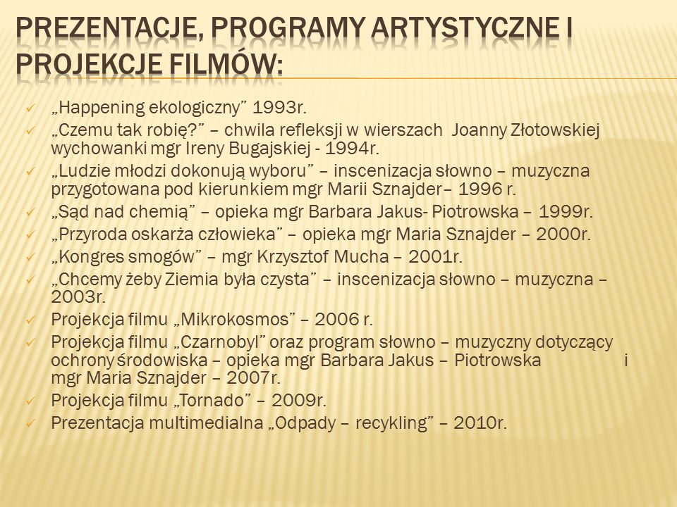 Prezentacje, programy artystyczne i projekcje filmów: