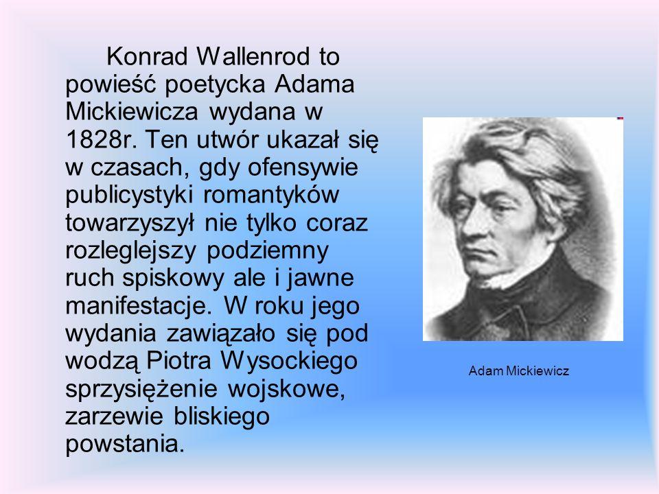 Konrad Wallenrod to powieść poetycka Adama Mickiewicza wydana w 1828r