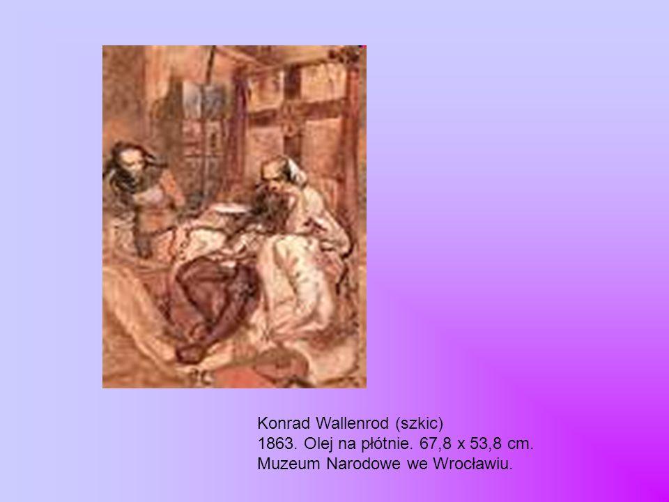 Konrad Wallenrod (szkic) 1863. Olej na płótnie. 67,8 x 53,8 cm