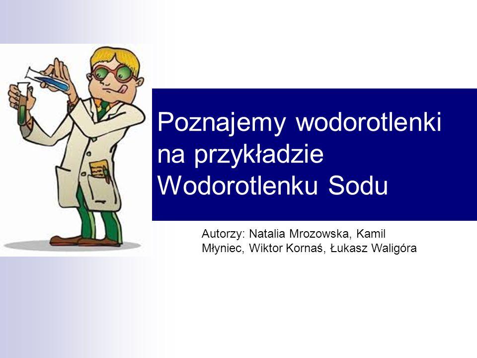Poznajemy wodorotlenki na przykładzie Wodorotlenku Sodu