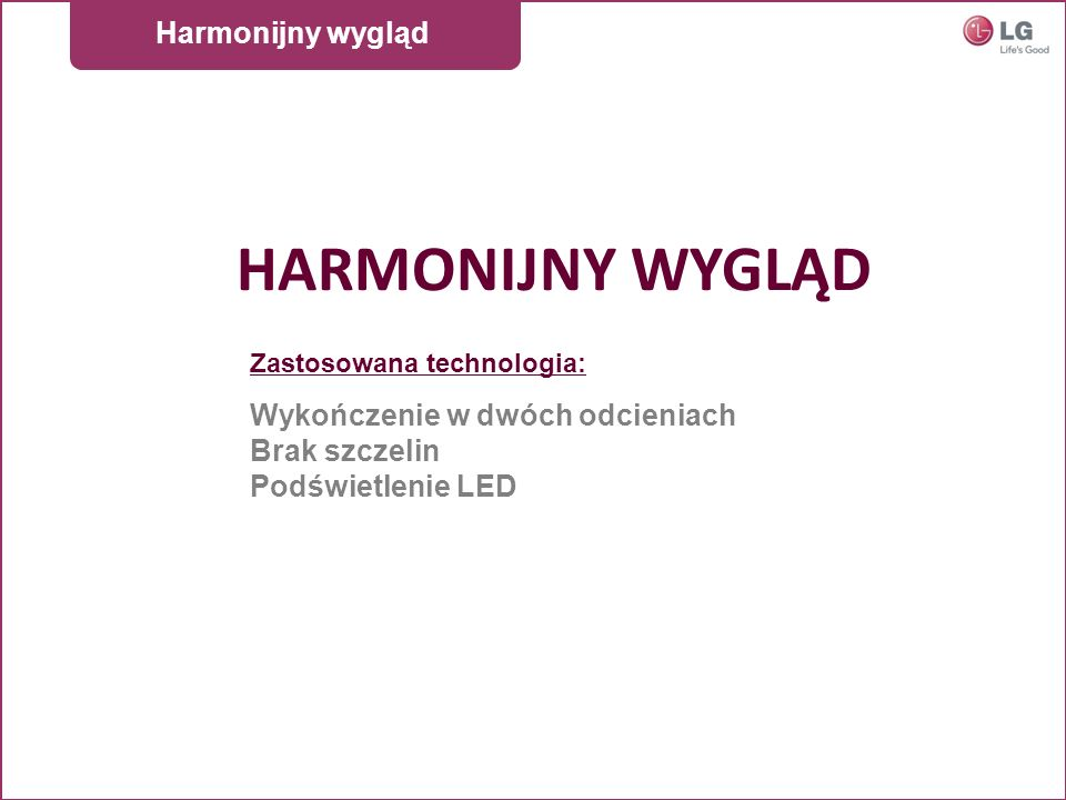 HARMONIJNY WYGLĄD Harmonijny wygląd Wykończenie w dwóch odcieniach