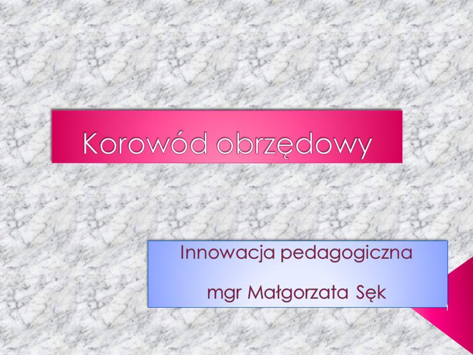 Innowacja pedagogiczna mgr Małgorzata Sęk