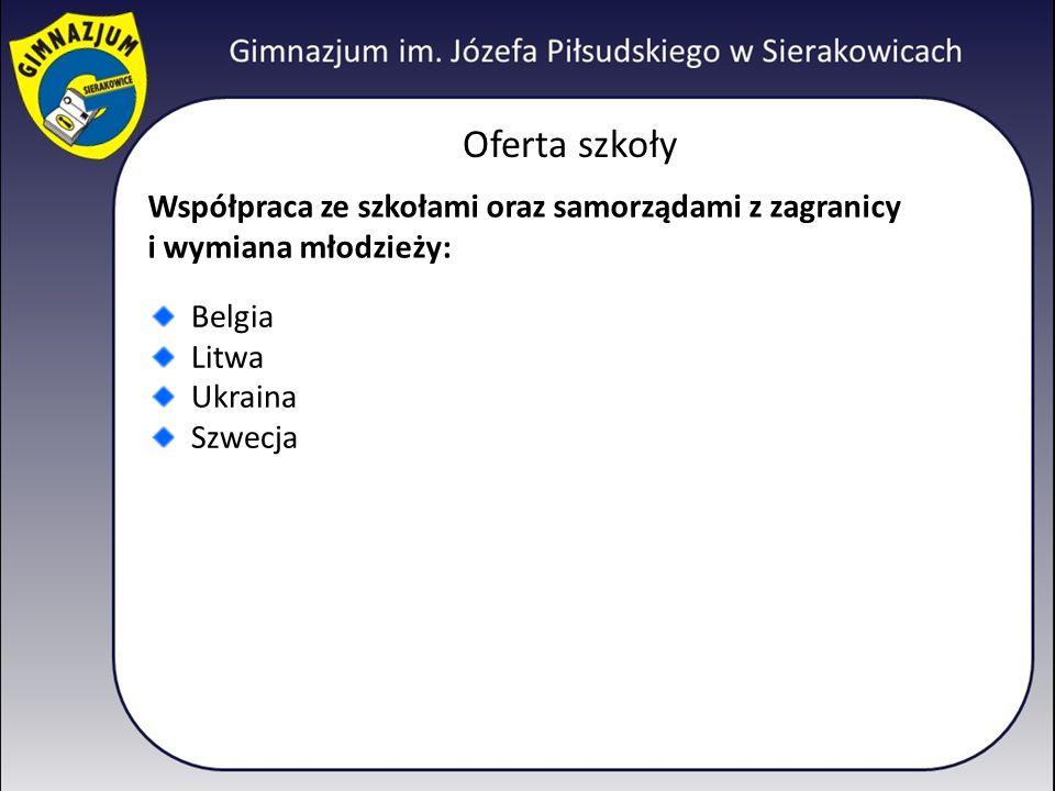 Oferta szkoły Współpraca ze szkołami oraz samorządami z zagranicy i wymiana młodzieży: Belgia. Litwa.