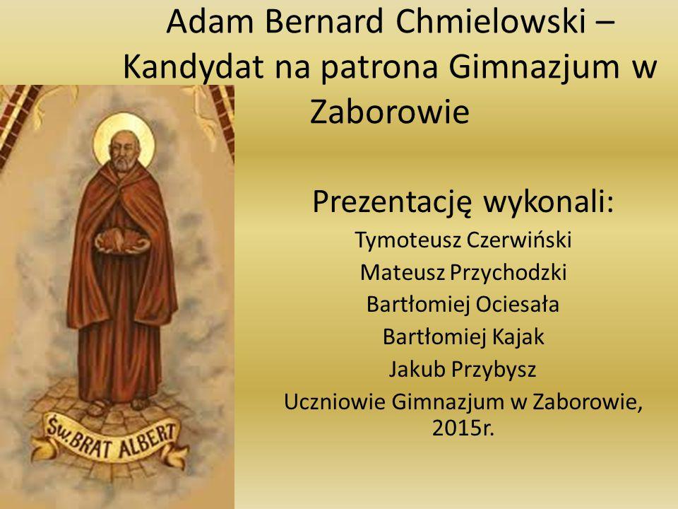 Adam Bernard Chmielowski – Kandydat na patrona Gimnazjum w Zaborowie