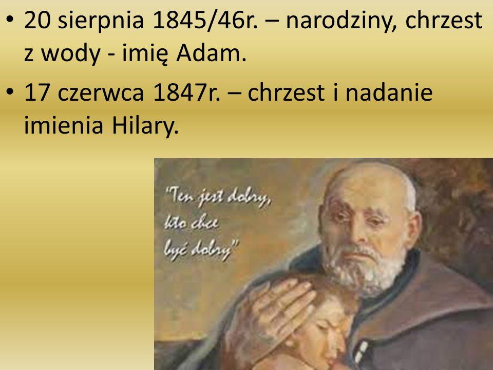 20 sierpnia 1845/46r. – narodziny, chrzest z wody - imię Adam.