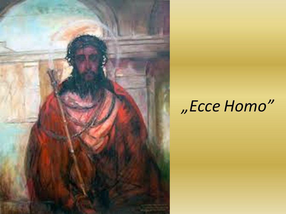 """""""Ecce Homo"""