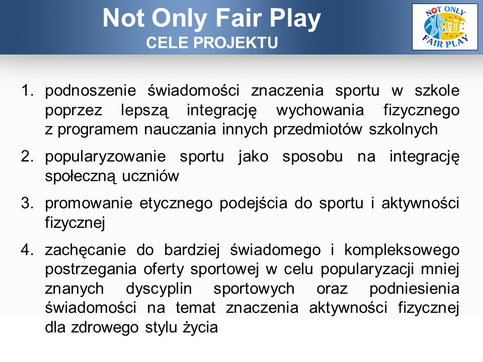 Not Only Fair Play CELE PROJEKTU