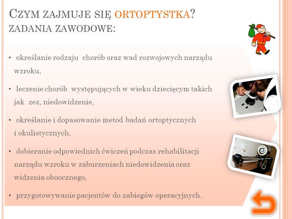 Czym zajmuje się ortoptystka zadania zawodowe: