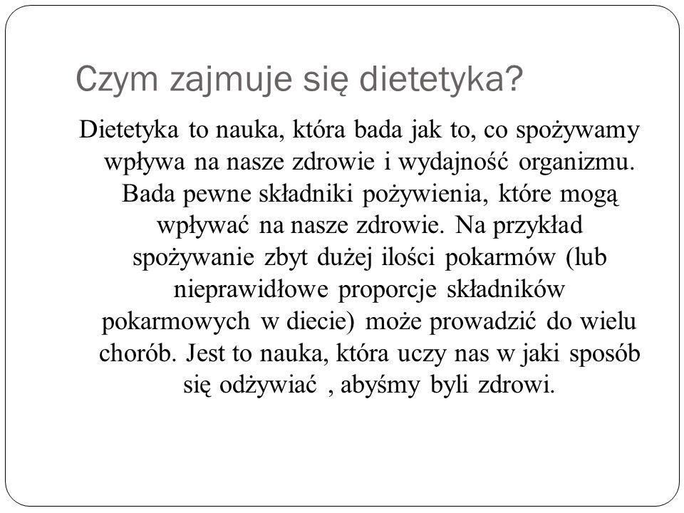 Czym zajmuje się dietetyka