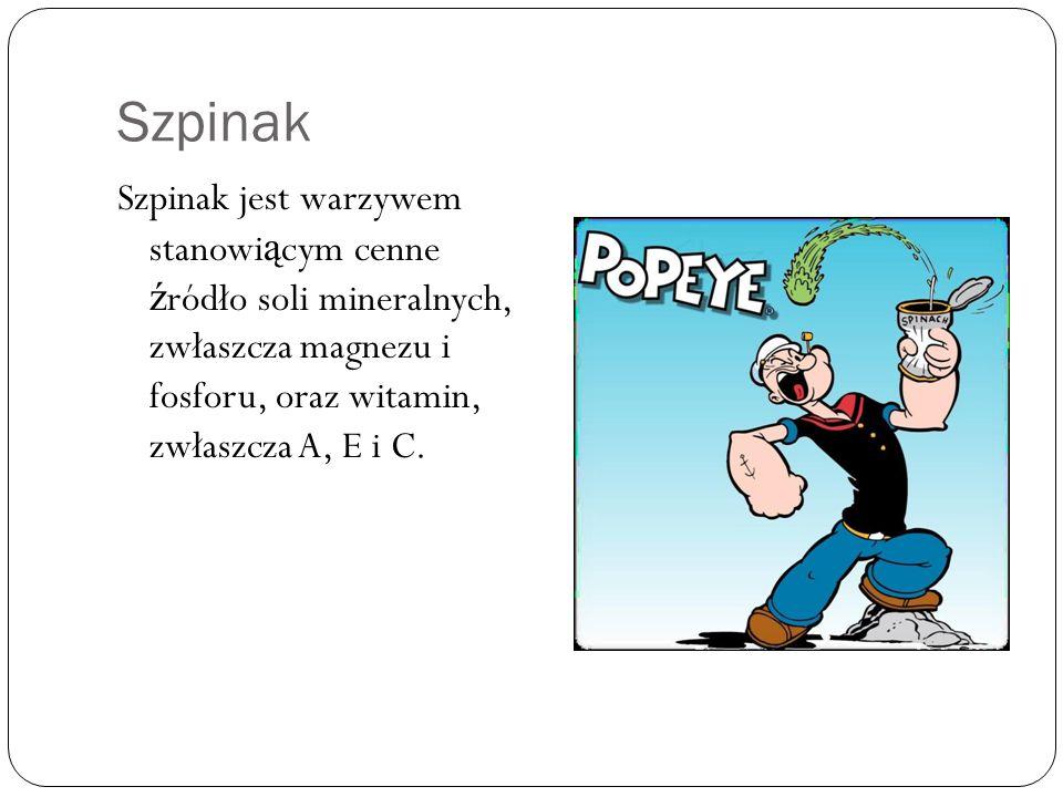 Szpinak Szpinak jest warzywem stanowiącym cenne źródło soli mineralnych, zwłaszcza magnezu i fosforu, oraz witamin, zwłaszcza A, E i C.