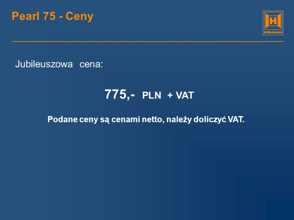 775,- PLN + VAT Pearl 75 - Ceny Jubileuszowa cena: