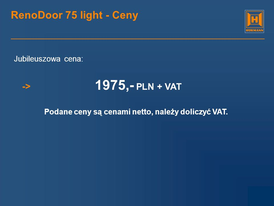 1975,- PLN + VAT RenoDoor 75 light - Ceny -> Jubileuszowa cena:
