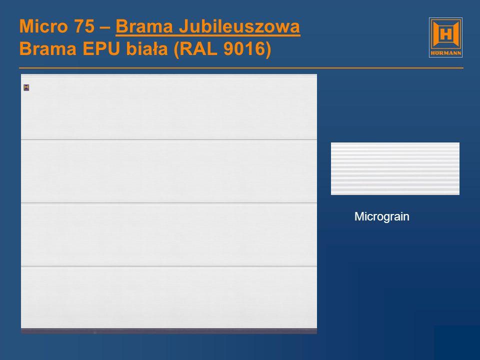 Micro 75 – Brama Jubileuszowa Brama EPU biała (RAL 9016)