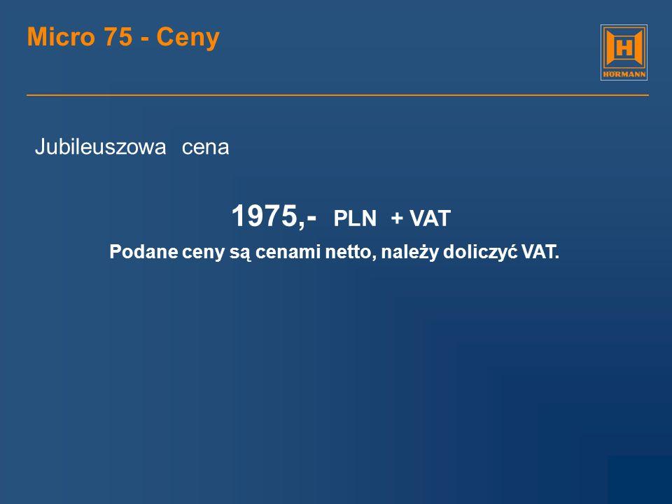 1975,- PLN + VAT Micro 75 - Ceny Jubileuszowa cena
