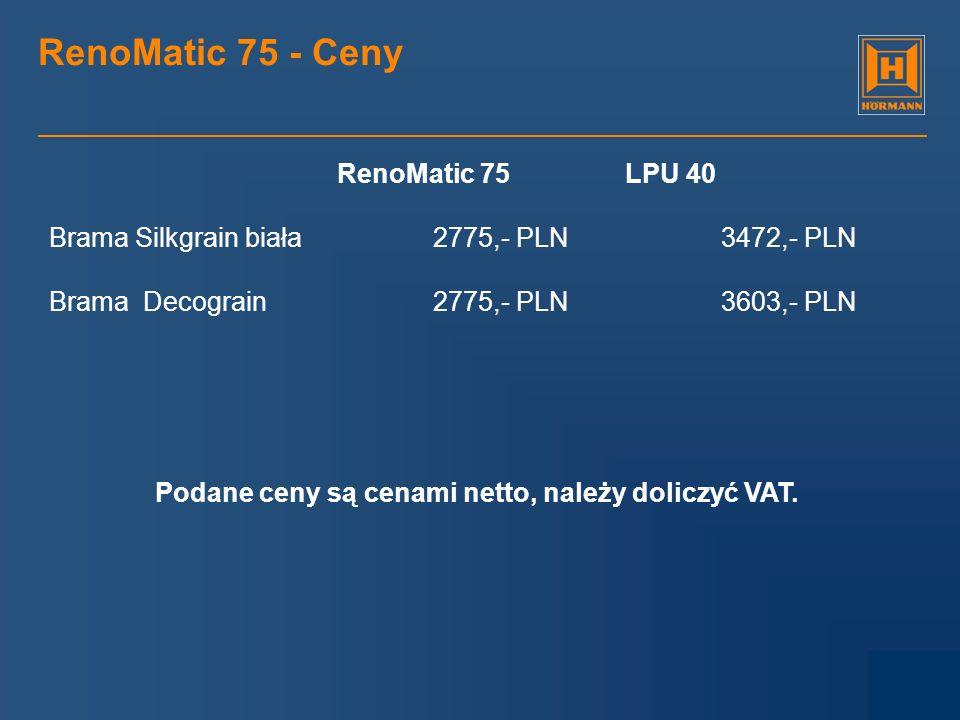 RenoMatic 75 - Ceny Brama Silkgrain biała 2775,- PLN 3472,- PLN