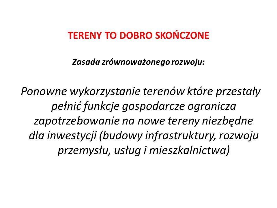 TERENY TO DOBRO SKOŃCZONE Zasada zrównoważonego rozwoju: