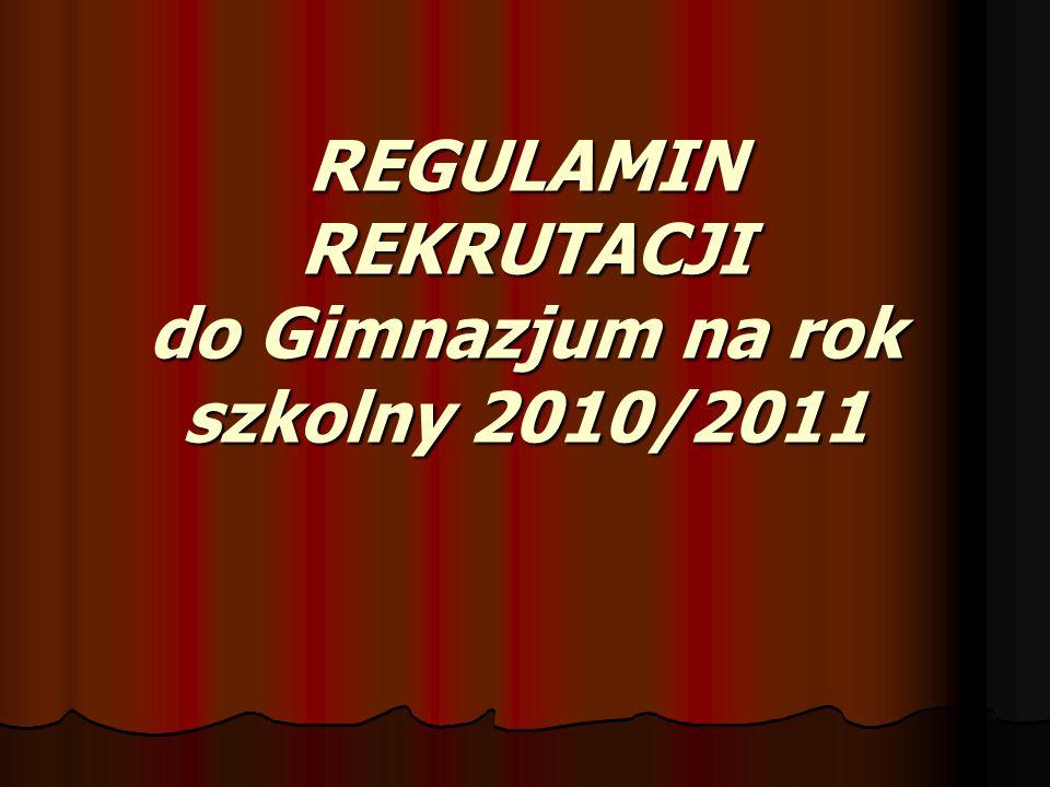 REGULAMIN REKRUTACJI do Gimnazjum na rok szkolny 2010/2011