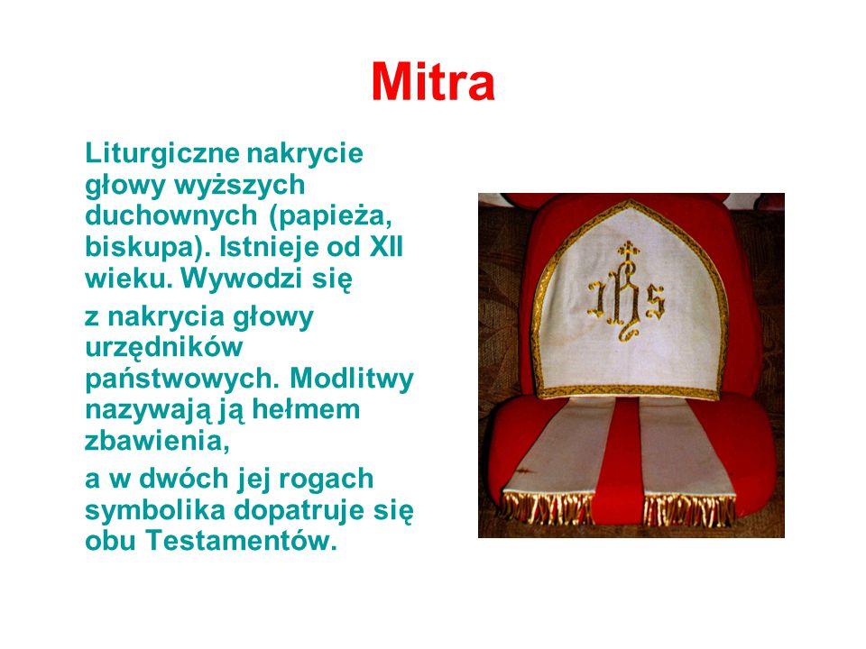 Mitra Liturgiczne nakrycie głowy wyższych duchownych (papieża, biskupa). Istnieje od XII wieku. Wywodzi się.