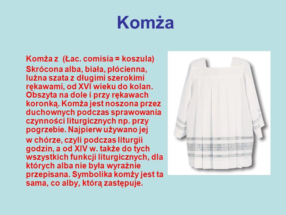 Komża Komża z (Łac. comisia = koszula)