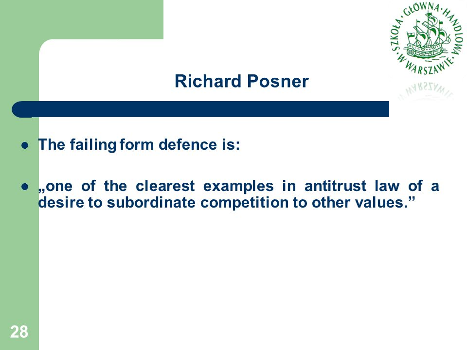 Richard Posner The failing form defence is: