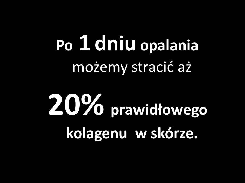 20% prawidłowego kolagenu w skórze.