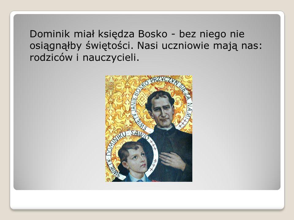 Dominik miał księdza Bosko - bez niego nie osiągnąłby świętości